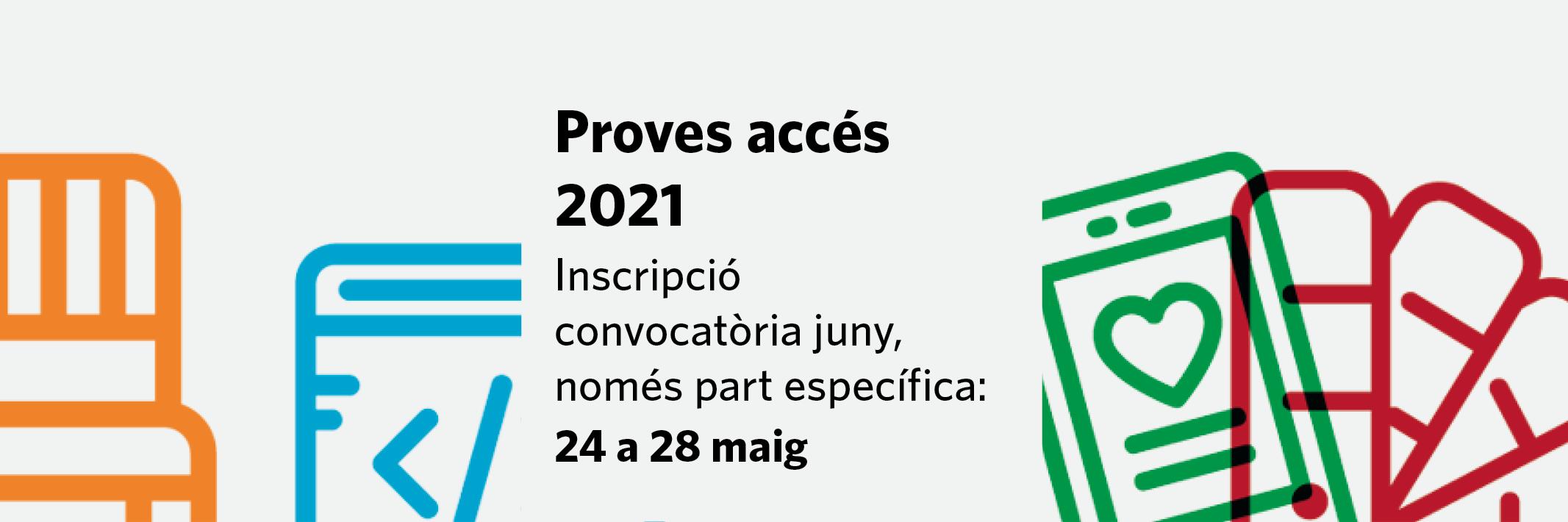 Inscripció proves accés juny 2021